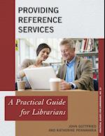 Providing Reference Services (The Practical Guides for Librarians, nr. 32)