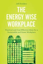 The Energy Wise Workplace af Jeff Dondero