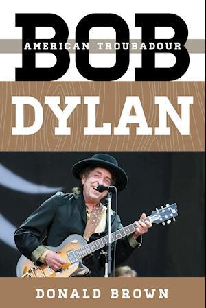 Bog, paperback Bob Dylan af Donald Brown