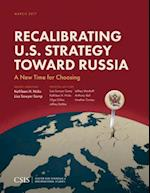 Recalibrating U.S. Strategy Toward Russia (Csis Reports)