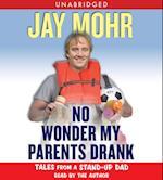 No Wonder My Parents Drank