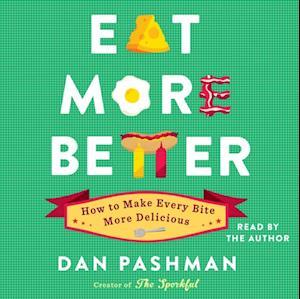 Eat More Better af Dan Pashman