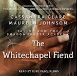 Whitechapel Fiend (Tales from the Shadowhunter Academy)