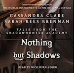Nothing But Shadows (Tales from the Shadowhunter Academy)
