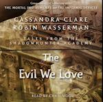 Evil We Love (Tales from the Shadowhunter Academy)