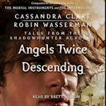 Angels Twice Descending (Tales from the Shadowhunter Academy)