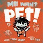 Me Want Pet! af Tammi Sauer, Bob Shea