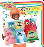 Lovely, Love My Family (Yo Gabba Gabba!)