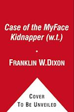 The Case of the Myface Kidnapper (Hardy Boys, Undercover Brothers)
