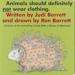 Animals Should Definitely Not Wear Clothing af Ron Barrett, Judi Barrett