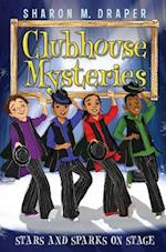 Stars and Sparks on Stage (Clubhouse Mysteries)