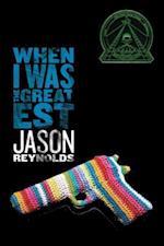 When I Was the Greatest af Jason Reynolds
