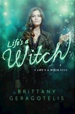 Life's a Witch af Brittany Geragotelis