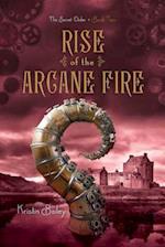Rise of the Arcane Fire (Secret Order)