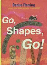 Go, Shapes, Go! af Denise Fleming