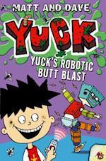 Yuck's Robotic Butt Blast and Yuck's Wild Weekend