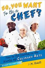 So, You Want to Be a Chef? (Be What You Want)