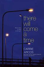 There Will Come a Time af Carrie Arcos