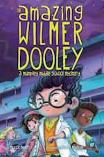 The Amazing Wilmer Dooley (Mumpley Middle School Mysteries)