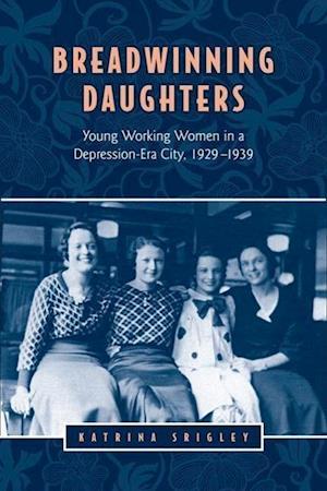 Bog, paperback Breadwinning Daughters af Katrina Srigley