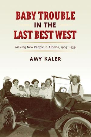 Bog, paperback Baby Trouble in the Last Best West af Amy Kaler