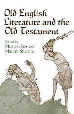 Old English Literature and the Old Testament af Michael Fox