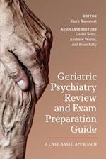 Geriatric Psychiatry Review and Exam Preparation Guide