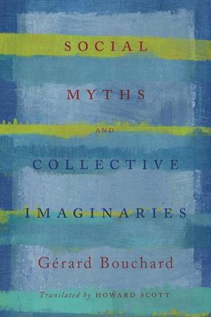 Bog, paperback Social Myths and Collective Imaginaries af Gerard Bouchard