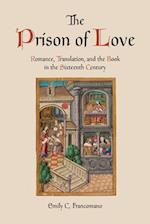 The Prison of Love (Studies in Book and Print Culture)