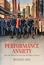 Performance Anxiety (German And European Studies)