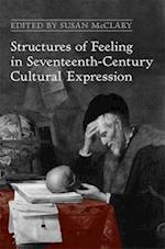 Structures of Feeling in Seventeenth-Century Cultural Expression af Susan Mcclary