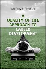 A Quality of Life Approach to Career Development