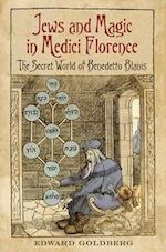 Jews and Magic in Medici Florence (Toronto Italian Studies)