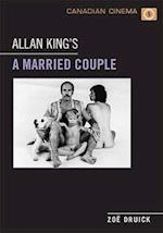 Allan King's A Married Couple (Canadian Cinema)