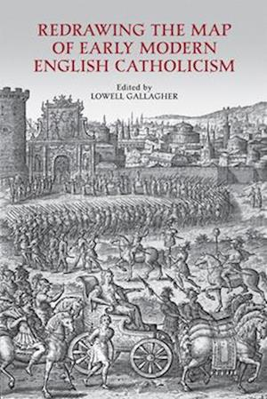 Redrawing the Map of Early Modern English Catholicism