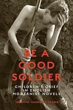 Be a Good Soldier af Jennifer Fraser