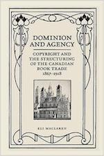 Dominion and Agency (Studies in Book & Print Culture)