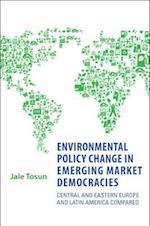 Environmental Policy Change in Emerging Market Democracies af Jale Tosun