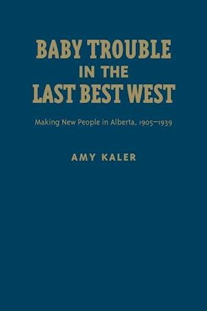 Baby Trouble in the Last Best West