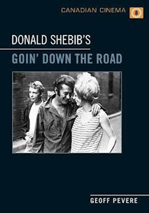 Donald Shebib's 'Goin' Down the Road'