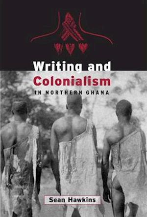 Writing and Colonialism in Northern Ghana