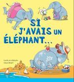 Si J'Avais Un Elephant...