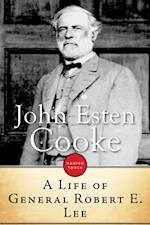 Life Of General Robert E. Lee af John Esten Cooke
