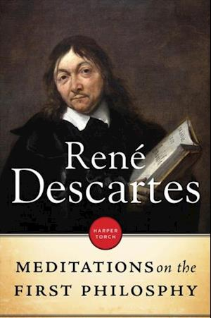 Meditiations On The First Philosophy af Rene Descartes