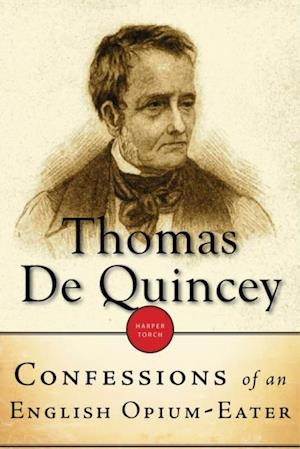 Confessions Of An English Opium-Eater af Thomas De Quincey
