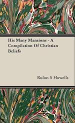 His Many Mansions - A Compilation Of Christian Beliefs