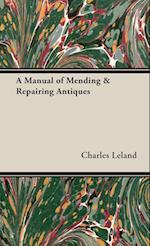 A Manual of Mending & Repairing Antiques