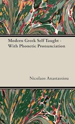Modern Greek Self Taught - With Phonetic Pronunciation af Nicolaos Anastassiou