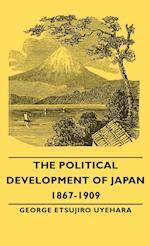 The Political Development of Japan 1867-1909 af George Etsujiro Uyehara