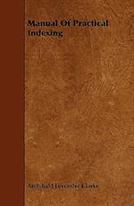 Manual of Practical Indexing af Archibald Leycester Clarke